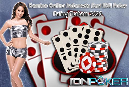 Domino Online Indonesia Asli Dari IDN Poker Paling Terbaru 2020