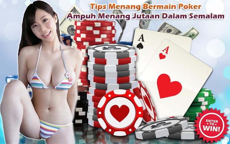 Tips Menang Bermain Poker Ampuh Menang Jutaan Dalam Semalam